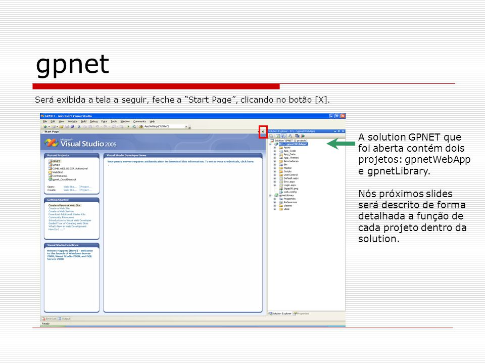 gpnet Será exibida a tela a seguir, feche a Start Page , clicando no botão [X].